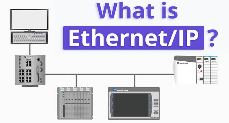 EtherNet/IP là gì? Tổng quan về giao thức EtherNet/IP